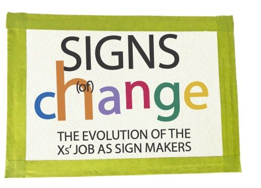 Signs (of) Change: The Evolution of the Xs' Job as Sign Makers